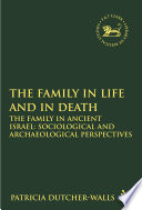 The Family in Life and in Death: The Family in Ancient Israel