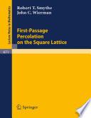 First Passage Percolation On The Square Lattice