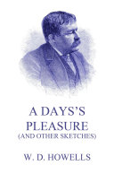 A Day s Pleasure  And Other Sketches
