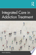 Integrated Care in Addiction Treatment