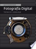 Fotografía digital  : Técnica y lenguaje