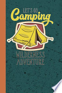 LetS Go Camping Wilderness Adventure