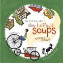 The Soup Peddler's Slow & Difficult Soups
