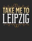 Take Me to Leipzig