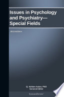 Issues in Psychology and Psychiatry   Special Fields  2013 Edition