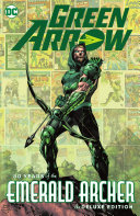 Pdf Green Arrow: 80 Years of the Emerald Archer The Deluxe Edition Telecharger
