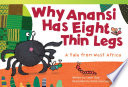 Why Anansi Has Eight Thin Legs  A Tale from West Africa