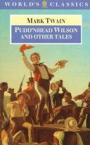 Pudd nhead Wilson   Those Extraordinary Twins   The Man that Corrupted Hadleyburg