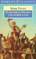 Pudd'nhead Wilson ; Those Extraordinary Twins ; The Man that Corrupted Hadleyburg Book Online