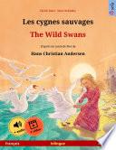 Les cygnes sauvages     The Wild Swans  fran  ais     anglais