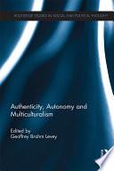 Authenticity  Autonomy and Multiculturalism