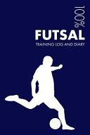 Futsal Training Log and Diary  Training Journal for Futsal   Notebook