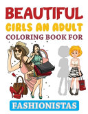 Beautiful Girls An Adult Coloring Book For Fashionistas