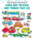 Richard Scarry s Cars and Trucks and Things that Go Book PDF