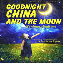 Goodnight China and the Moon  It s Almost Bedtime