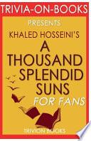 Trivia-On-Books a Thousand Splendid Suns by Khaled Hosseini