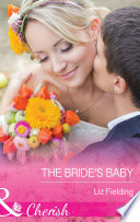 The Bride s Baby  Mills   Boon Cherish