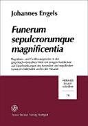 Funerum sepulcrorumque magnficentia