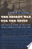 The Secret War for the Union