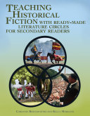 Teaching Historical Fiction with Ready Made Literature Circles for Secondary Readers