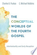 The Conceptual Worlds of the Fourth Gospel
