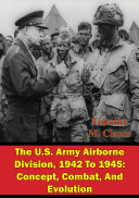The U.S. Army Airborne Division, 1942 To 1945: Concept, Combat, And Evolution [Pdf/ePub] eBook