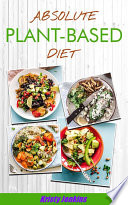 Absolute Plant Based Diet