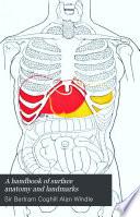 A Handbook of surface anatomy and landmarks