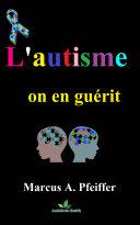 Pdf L'autisme, on en guérit.....! Telecharger