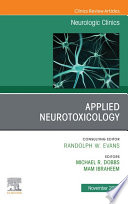 Applied Neurotoxicology An Issue of Neurologic Clinics E Book
