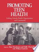 Promoting Teen Health, Linking Schools, Health Organizations, and Community by Alan Henderson,Sally Champlin,William Evashwick PDF