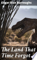 Read Online The Land That Time Forgot For Free