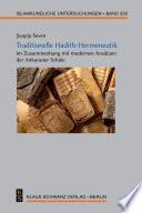 Traditionelle Hadith-Hermeneutik im Zusammenhang mit modernen Ansätzen der Ankaraner Schule