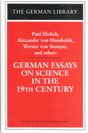 German Essays on Science in the 19th Century: Paul Ehrlich, Alexander von Humboldt, Werner Von Sieme