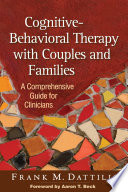 Cognitive Behavioral Therapy with Couples and Families