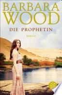Die Prophetin  : Roman
