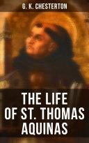 The Life of St  Thomas Aquinas