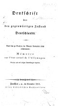 Denkschrift über den gegenwärtigen Zustand Deutschlands. Nach dem zu Aachen im ... November, 1818 erschienenen: Mémoire sur l'état actuel de l'Allemagne übersetzt, und mit einigen Anmerkungen begleitet