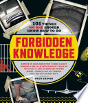 """Forbidden Knowledge: 101 Things No One Should Know How to Do"" by Owen Brooks"