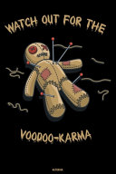 Watch Out for the Voodoo-Karma Notebook