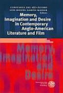 Memory, Imagination and Desire in Contemporary Anglo-American Literature and Film