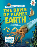 The Dawn of Planet Earth