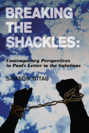 Pdf Breaking the Shackles: Contemporary Perspectives in Paul's Letter to the Galatians