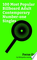"""""""Focus On: 100 Most Popular Billboard Adult Contemporary Number-one Singles"""" by Wikipedia contributors"""