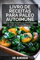 Livro de receitas Para Paleo Autoimune : Top 30 Paleo Autoimune (PAI) receitas de café da manhã reveladas!