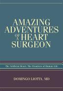 Amazing Adventures of a Heart Surgeon