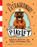 Extraordinary Life of Pikelet, The