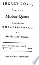 The Dramatick Works Of John Dryden Esq Secret Love Or The Maiden Queen Sir Martin Mar All Or The Feign D Innocence The Tempest Or The Enchanted Island Evening S Love Or The Mock Astrologer Tyrannick Love Or The Royal Martyr