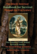 The Black American Handbook for Survival Through the 21st Century: The forgotten truth behind racism in America ebook