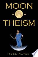 Moon O Theism Volume Ii Of Ii